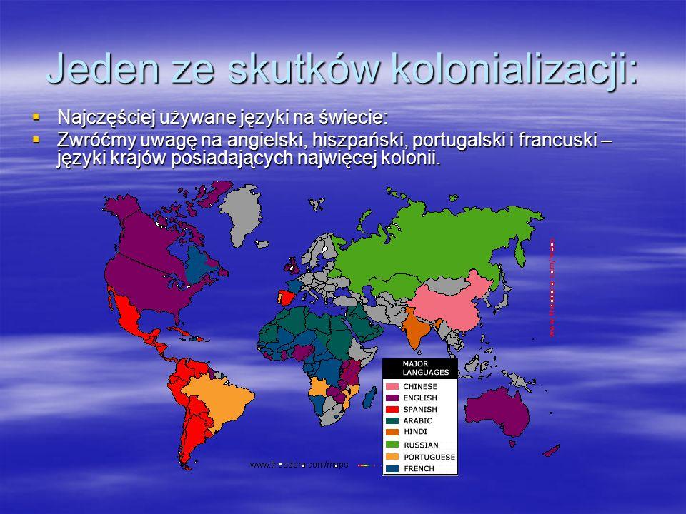 Jeden ze skutków kolonializacji: Najczęściej używane języki na świecie: Najczęściej używane języki na świecie: Zwróćmy uwagę na angielski, hiszpański,