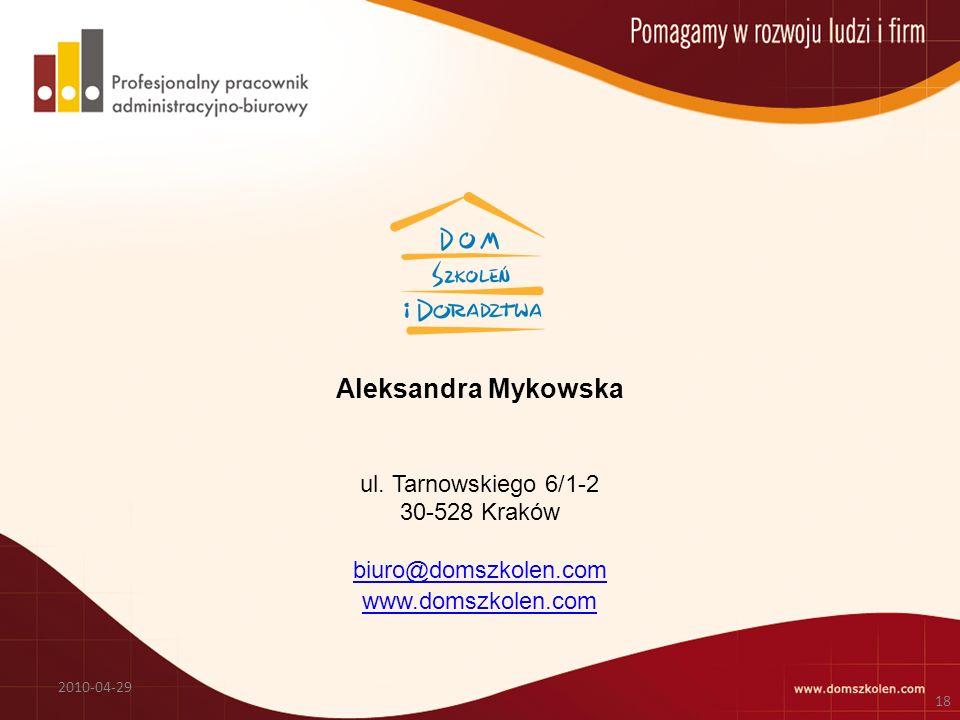 Aleksandra Mykowska ul. Tarnowskiego 6/1-2 30-528 Kraków biuro@domszkolen.com www.domszkolen.com biuro@domszkolen.com www.domszkolen.com 2010-04-29 18