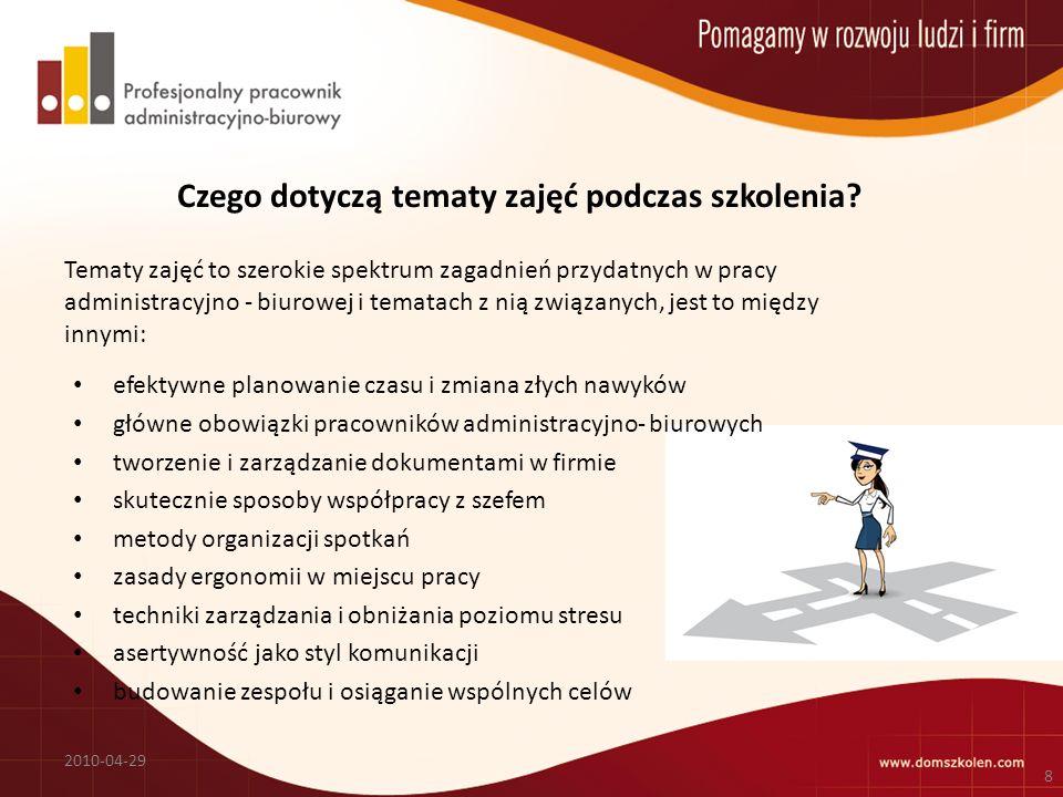 Czego dotyczą tematy zajęć podczas szkolenia? efektywne planowanie czasu i zmiana złych nawyków główne obowiązki pracowników administracyjno- biurowyc
