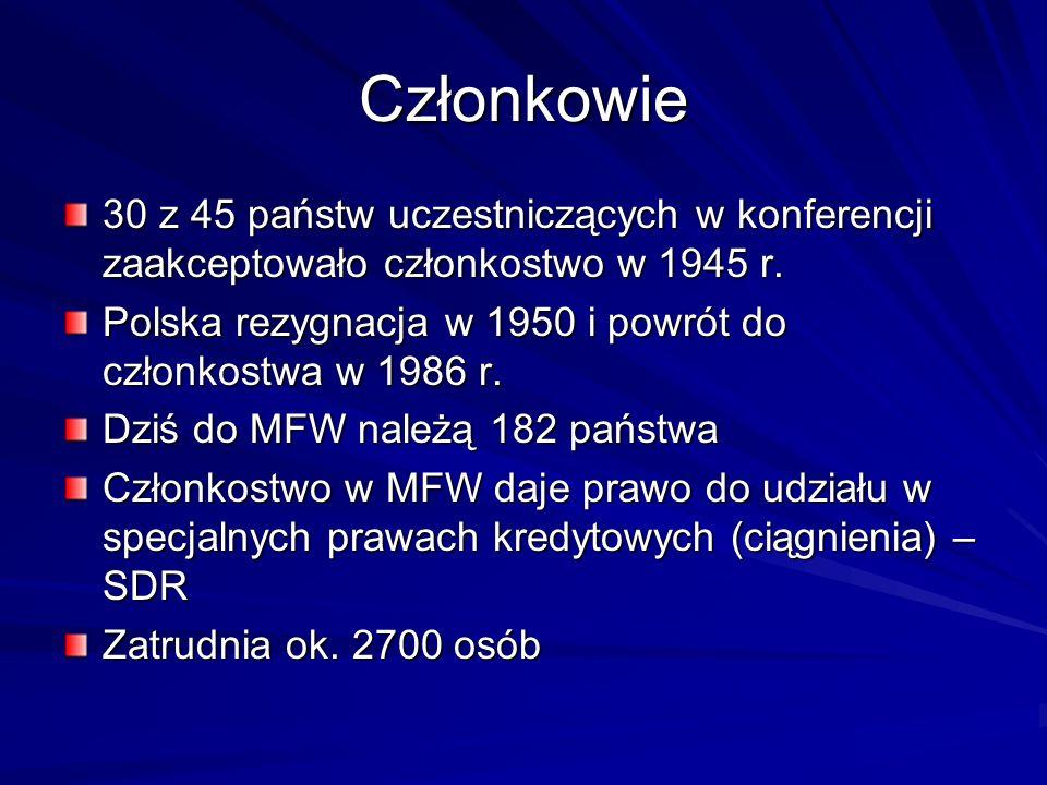 Członkowie 30 z 45 państw uczestniczących w konferencji zaakceptowało członkostwo w 1945 r. Polska rezygnacja w 1950 i powrót do członkostwa w 1986 r.