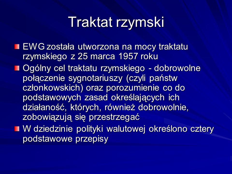 Traktat rzymski EWG została utworzona na mocy traktatu rzymskiego z 25 marca 1957 roku Ogólny cel traktatu rzymskiego - dobrowolne połączenie sygnotar