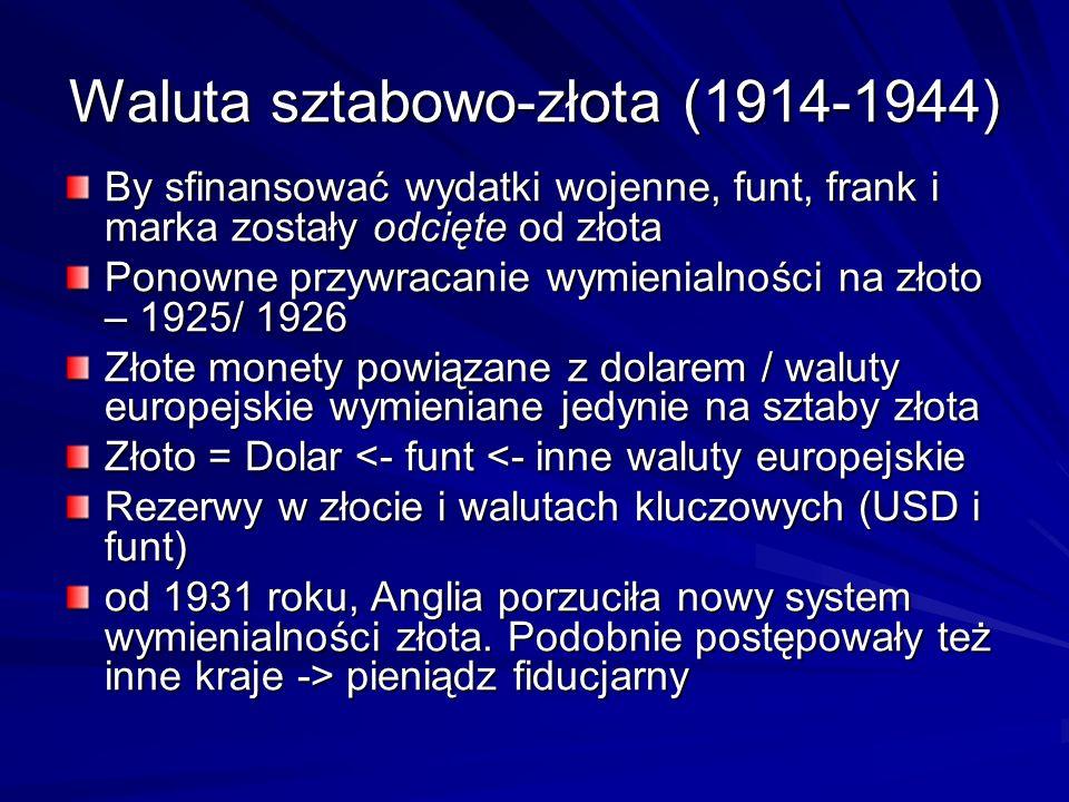 Waluta sztabowo-złota (1914-1944) By sfinansować wydatki wojenne, funt, frank i marka zostały odcięte od złota Ponowne przywracanie wymienialności na