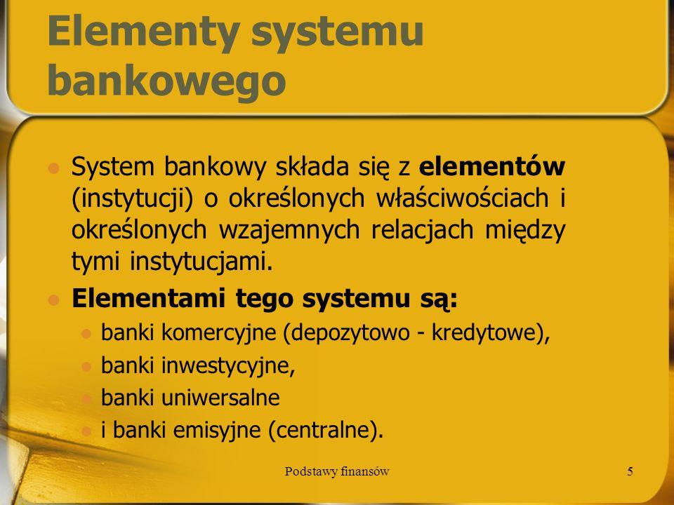 Podstawy finansów16 Zadania NBP organizowanie i przeprowadzanie rozrachunków międzybankowych; obsługa kasowa jednostek budżetu centralnego; reprezentowanie interesów Polski w międzynarodowych instytucjach bankowych; oddziaływanie na system bankowy w kierunku realizacji założeń polityki pieniężno - kredytowej; oddziaływanie na inne banki za pośrednictwem limitu kredytowego i platform kredytowych, a także nowego instrumentarium ekonomicznego.