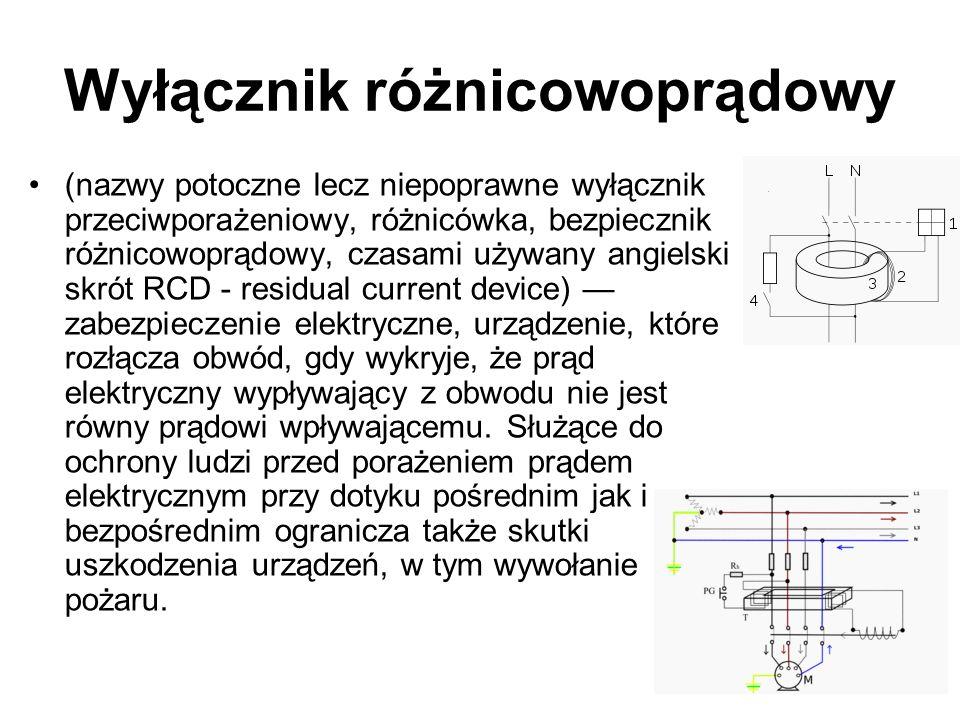 Wyłącznik różnicowoprądowy (nazwy potoczne lecz niepoprawne wyłącznik przeciwporażeniowy, różnicówka, bezpiecznik różnicowoprądowy, czasami używany an
