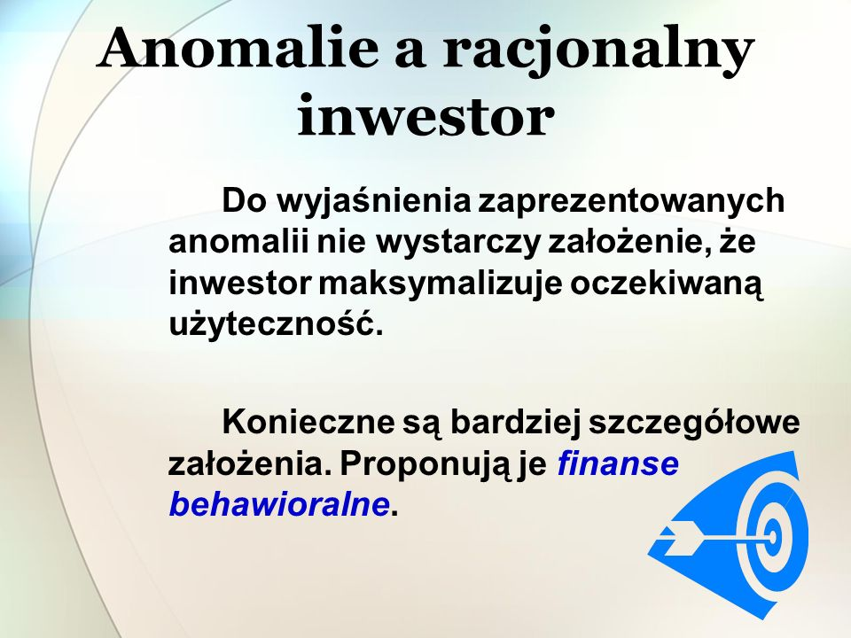 Skłonności poznawcze inwestorów Reakcje inwestorów na pojawiające się informacje Efekt myślenia wstecznego Pułapka gracza