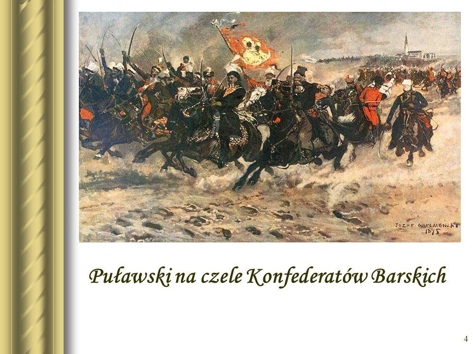 4 Puławski na czele Konfederatów Barskich