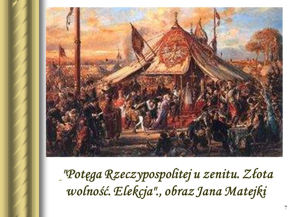 7 Potęga Rzeczypospolitej u zenitu. Złota wolność. Elekcja ., obraz Jana Matejki