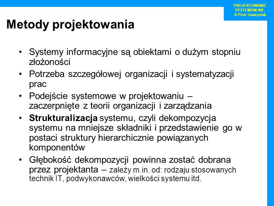 Systemy informacyjne są obiektami o dużym stopniu złożoności Potrzeba szczegółowej organizacji i systematyzacji prac Podejście systemowe w projektowan