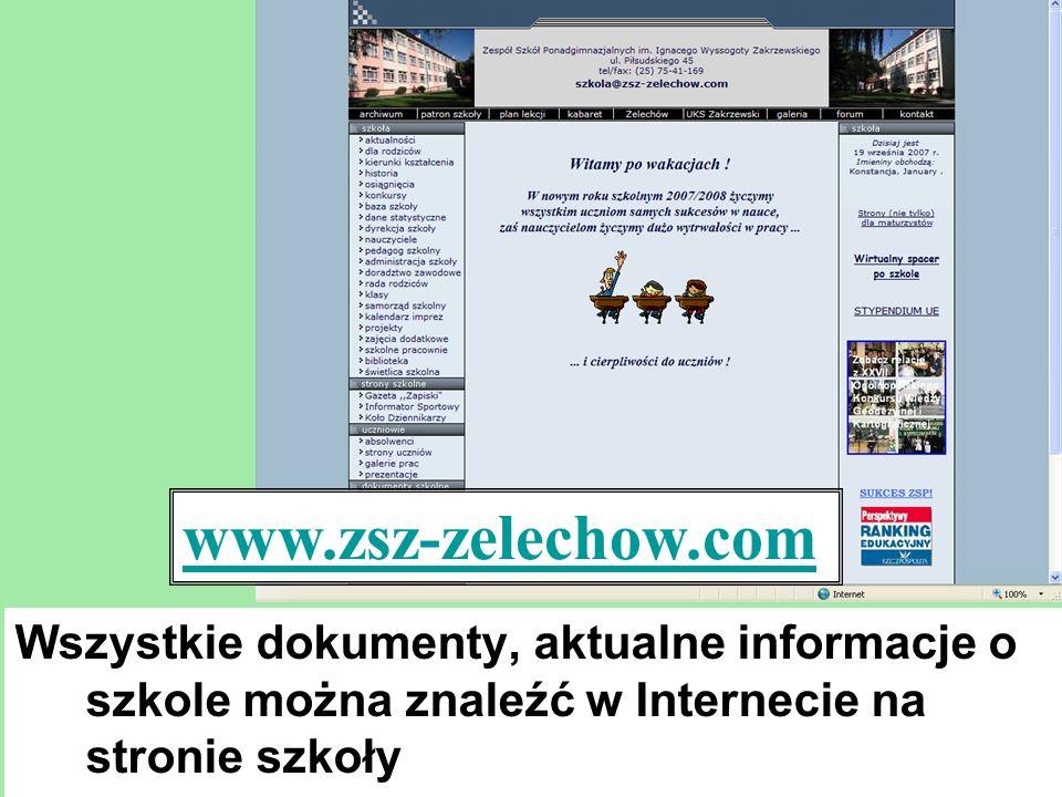 Wszystkie dokumenty, aktualne informacje o szkole można znaleźć w Internecie na stronie szkoły www.zsz-zelechow.com