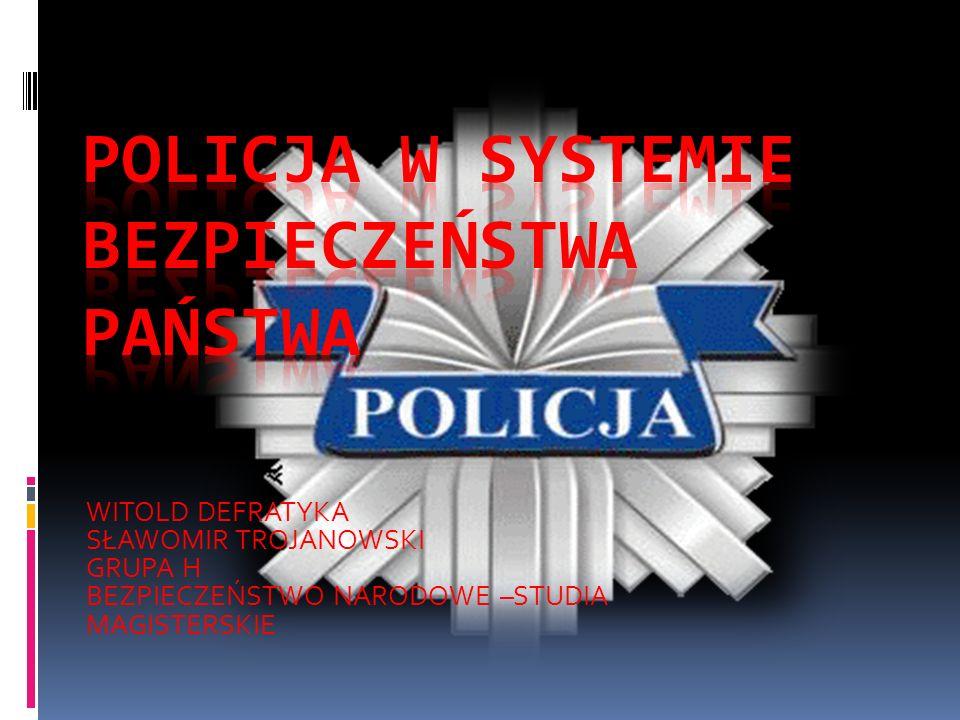 POLICJA – ORGANIZACJA BEZPIECZEŃSTWA Samodzielnie KOMENDANT WOJEWÓDZKI POLICJI ale tylko w sprawach wykonywania czynności operacyjno – rozpoznawczych, dochodzeniowo – śledczych i czynności z zakresu ścigania wykroczeń; wydawania indywidualnych aktów administracyjnych.