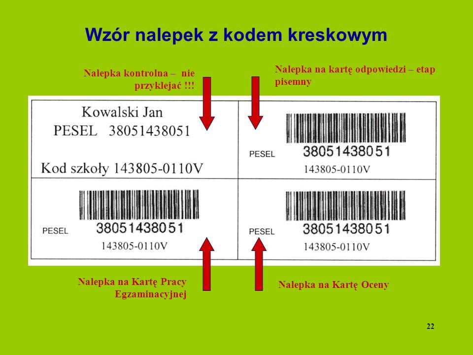 Wzór nalepek z kodem kreskowym Nalepka na kartę odpowiedzi – etap pisemny Nalepka na Kartę Oceny Nalepka na Kartę Pracy Egzaminacyjnej Nalepka kontrol
