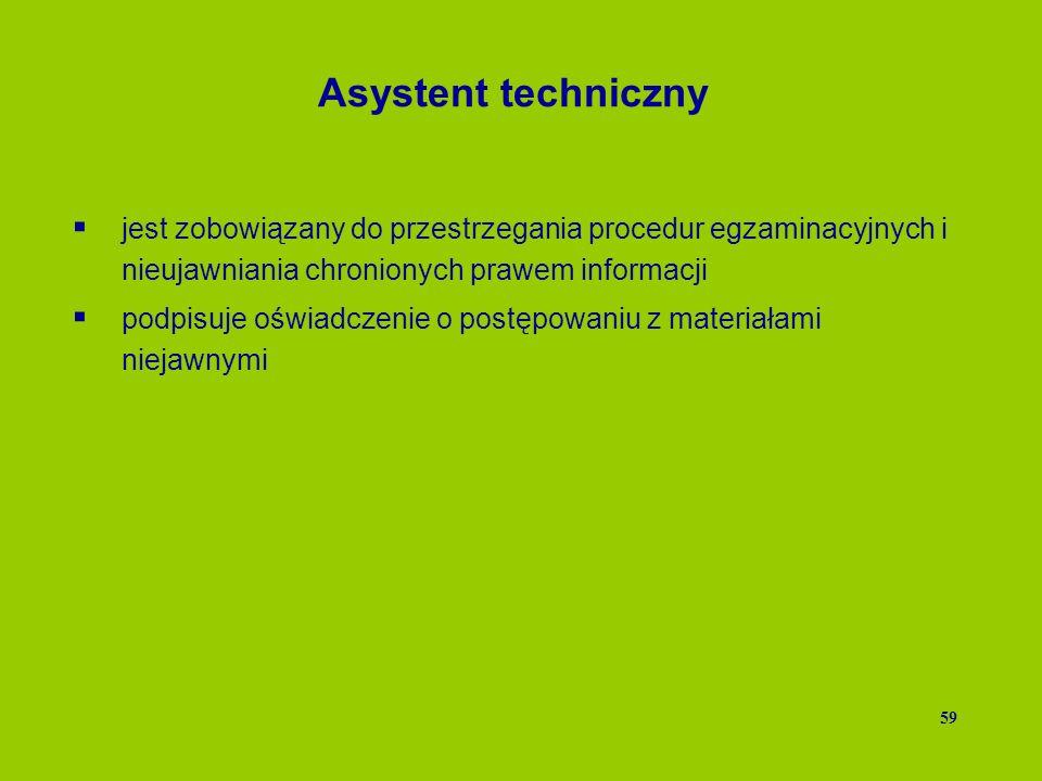 Asystent techniczny jest zobowiązany do przestrzegania procedur egzaminacyjnych i nieujawniania chronionych prawem informacji podpisuje oświadczenie o