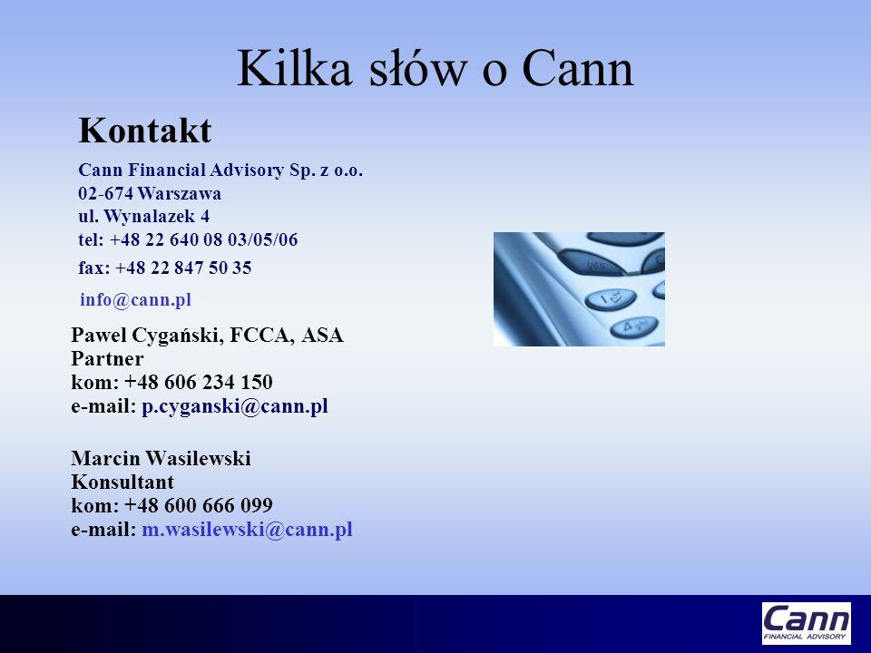 Kilka słów o Cann Pawel Cygański, FCCA, ASA Partner kom: +48 606 234 150 e-mail: p.cyganski@cann.pl Marcin Wasilewski Konsultant kom: +48 600 666 099