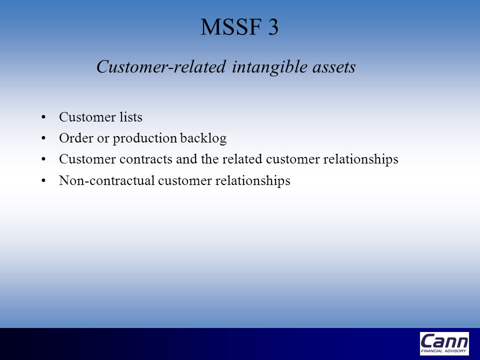MSSF 3 Customer-related intangible assets Customer lists Order or production backlog Customer contracts and the related customer relationships Non-con