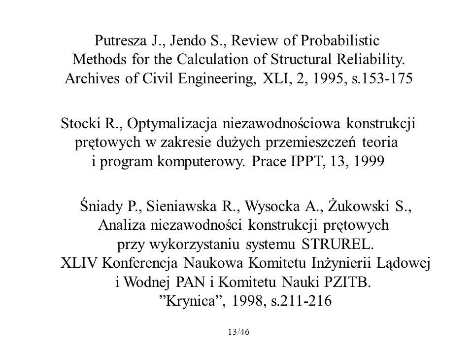 13/46 Stocki R., Optymalizacja niezawodnościowa konstrukcji prętowych w zakresie dużych przemieszczeń teoria i program komputerowy. Prace IPPT, 13, 19
