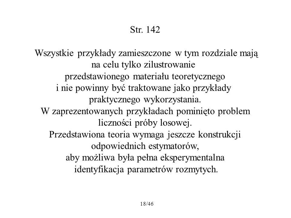 18/46 Str. 142 Wszystkie przykłady zamieszczone w tym rozdziale mają na celu tylko zilustrowanie przedstawionego materiału teoretycznego i nie powinny