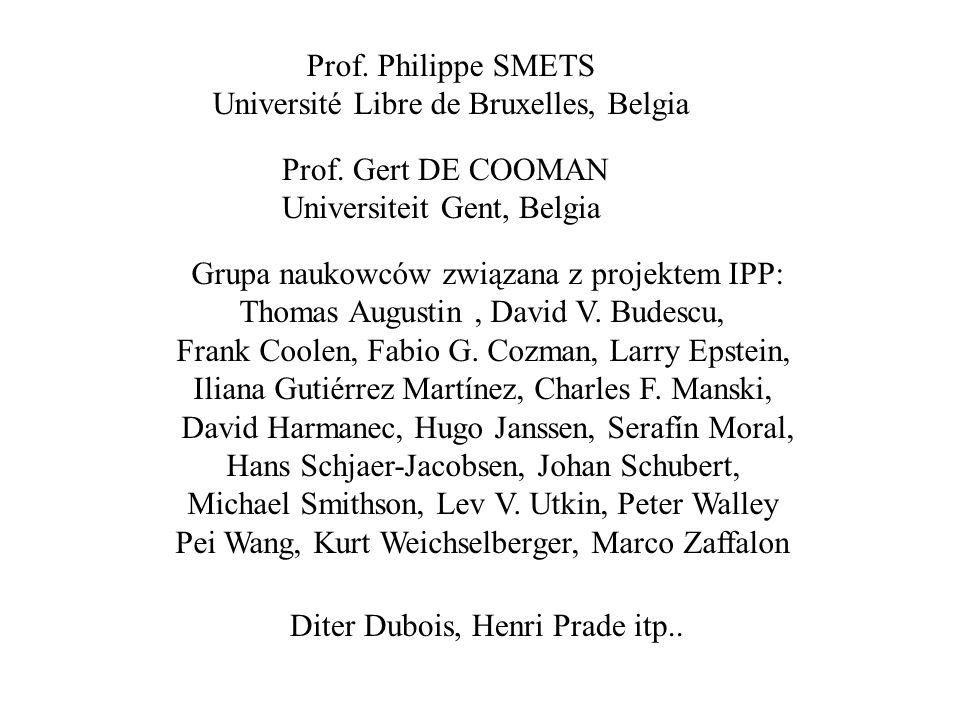 Prof.Philippe SMETS Université Libre de Bruxelles, Belgia Prof.