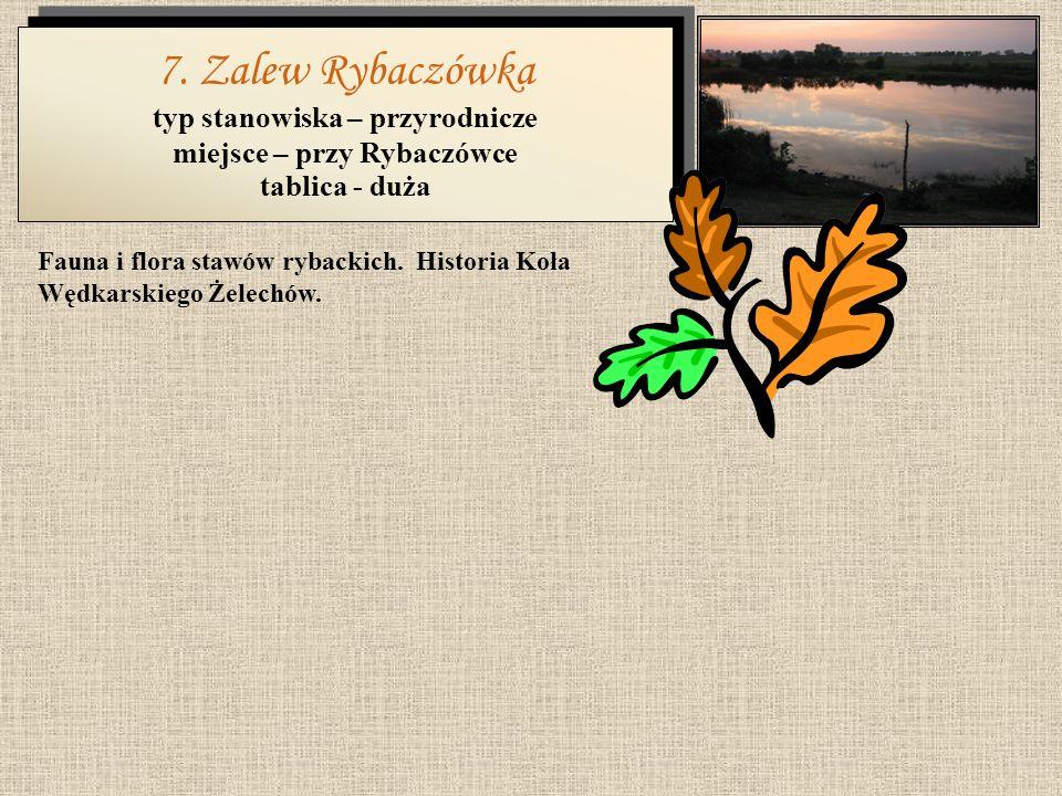 Opis oczyszczalni z uwzględnieniem znaczenia dla gminy. 6. Oczyszczalnia ścieków typ stanowiska – przyrodnicze miejsce – przy oczyszczalni tablica - d