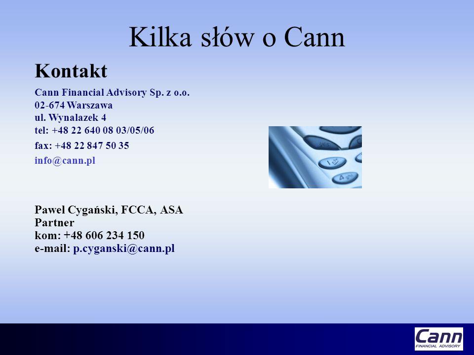 Kilka słów o Cann Pawel Cygański, FCCA, ASA Partner kom: +48 606 234 150 e-mail: p.cyganski@cann.pl Kontakt Cann Financial Advisory Sp. z o.o. 02-674