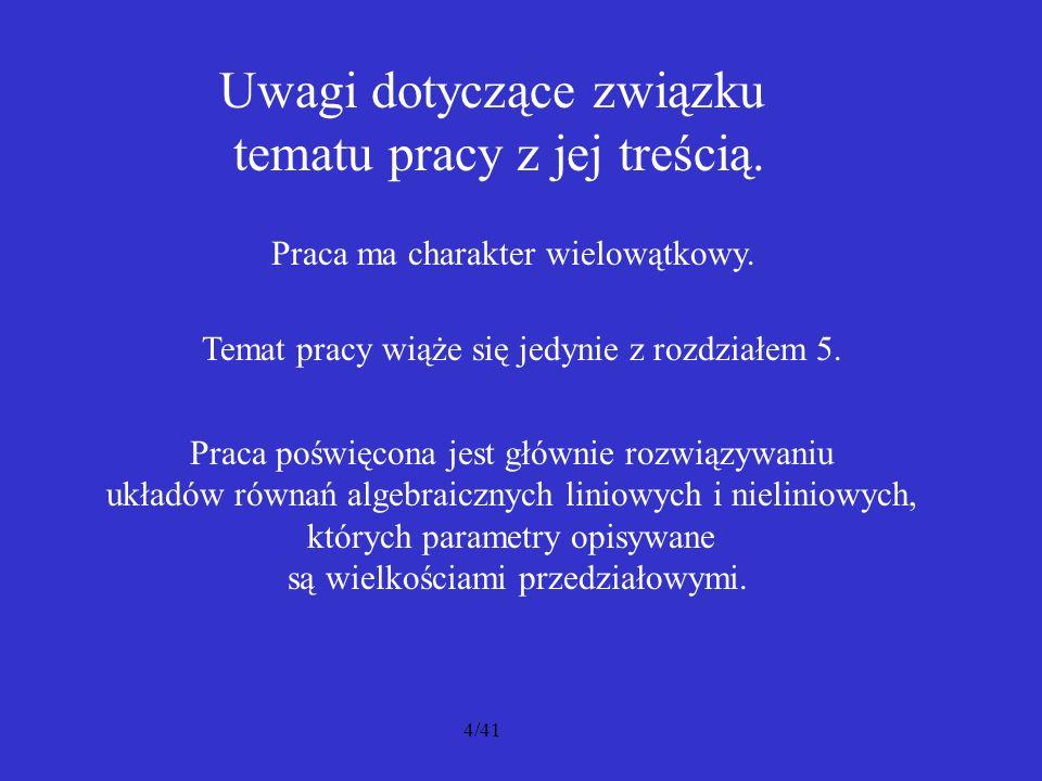 15/41 Wątpliwości co do możliwości praktycznego wykorzystania algorytmów zaprezentowanych w rozdziale 5.