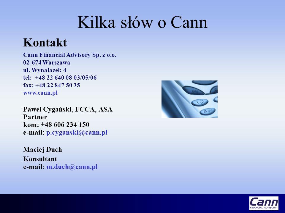 Kilka słów o Cann Pawel Cygański, FCCA, ASA Partner kom: +48 606 234 150 e-mail: p.cyganski@cann.pl Maciej Duch Konsultant e-mail: m.duch@cann.pl Kont