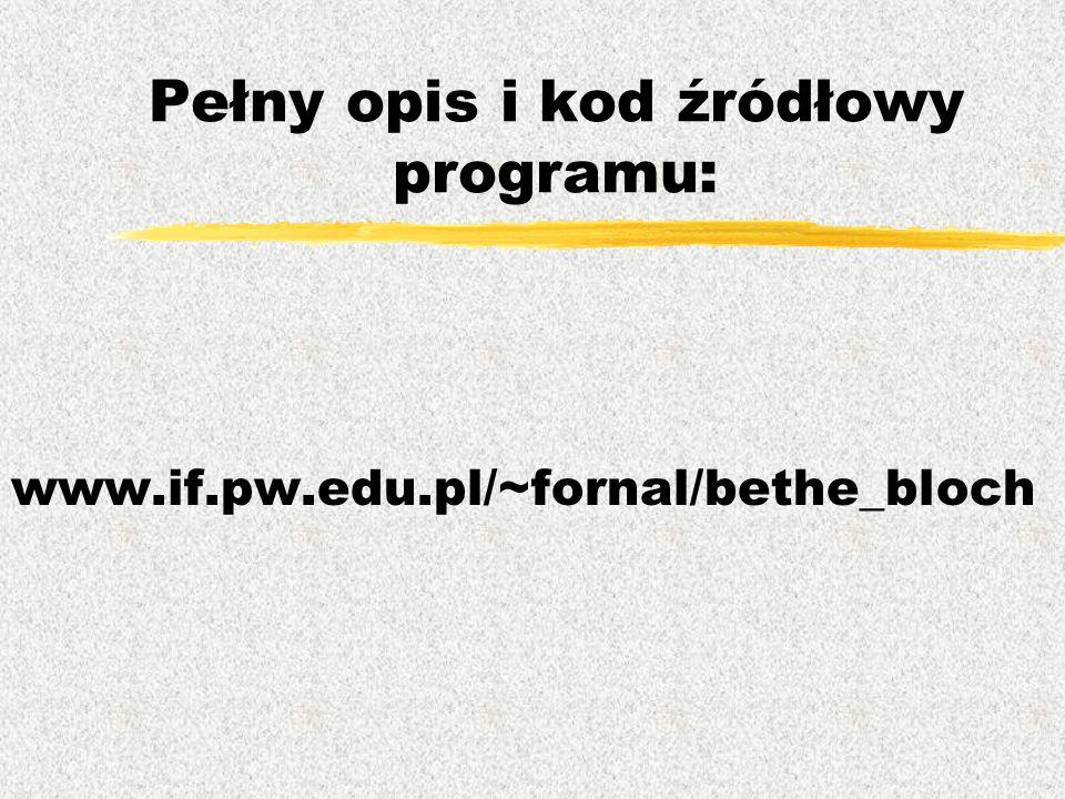 Pełny opis i kod źródłowy programu: www.if.pw.edu.pl/~fornal/bethe_bloch