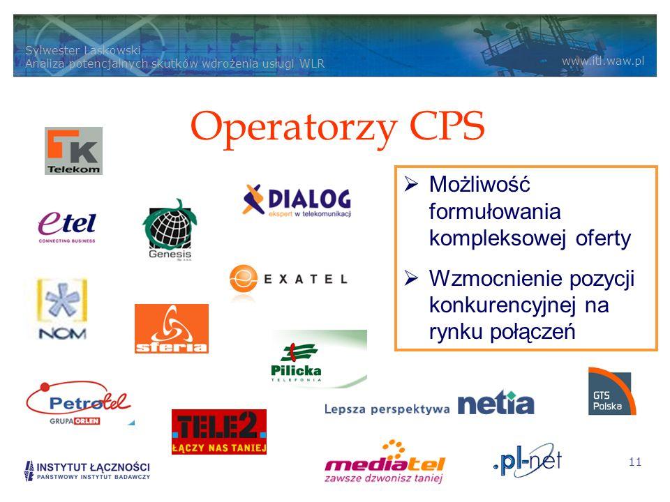 Sylwester Laskowski Analiza potencjalnych skutków wdrożenia usługi WLR www.itl.waw.pl 11 Operatorzy CPS Możliwość formułowania kompleksowej oferty Wzmocnienie pozycji konkurencyjnej na rynku połączeń