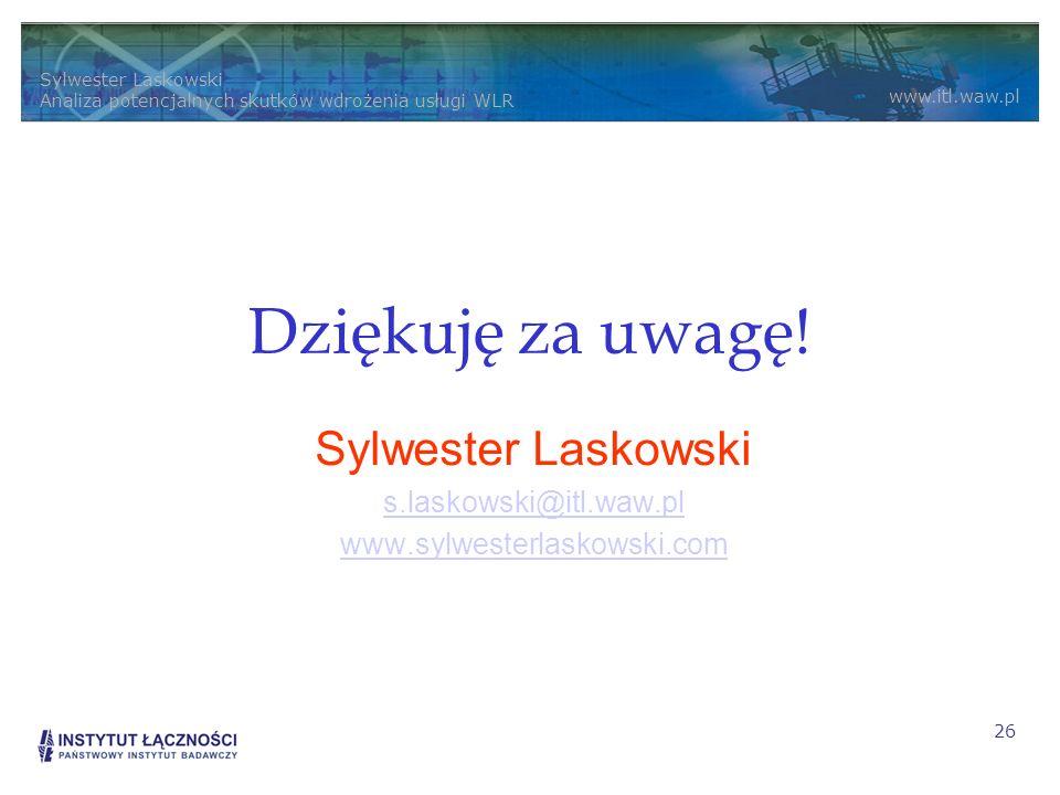 Sylwester Laskowski Analiza potencjalnych skutków wdrożenia usługi WLR www.itl.waw.pl 26 Dziękuję za uwagę! Sylwester Laskowski s.laskowski@itl.waw.pl