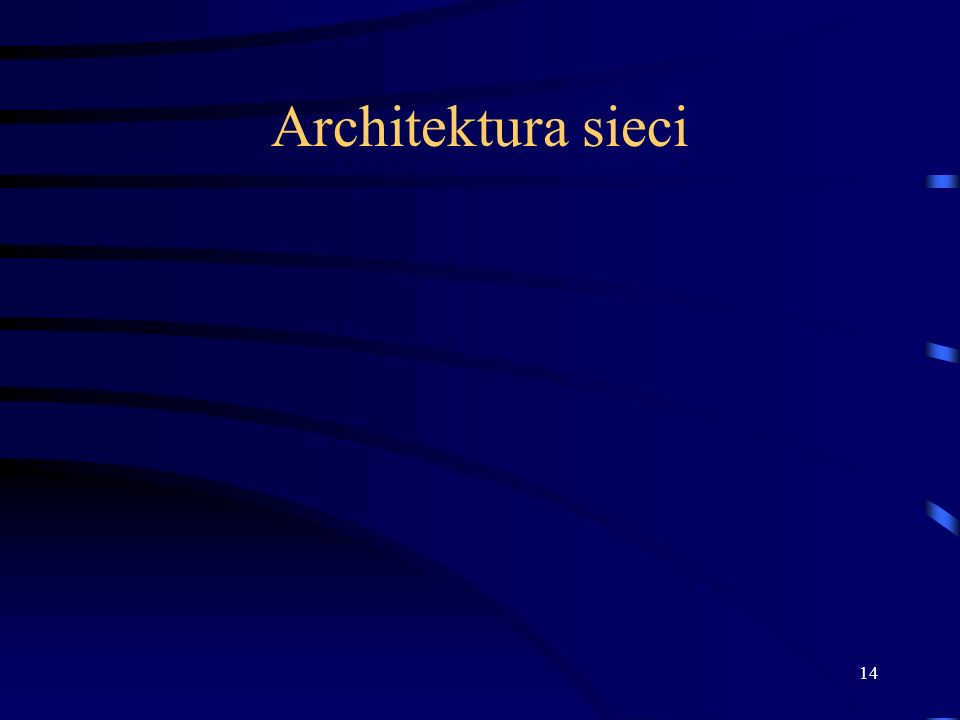 14 Architektura sieci
