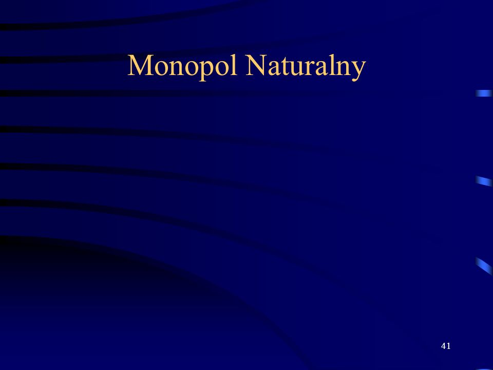 41 Monopol Naturalny