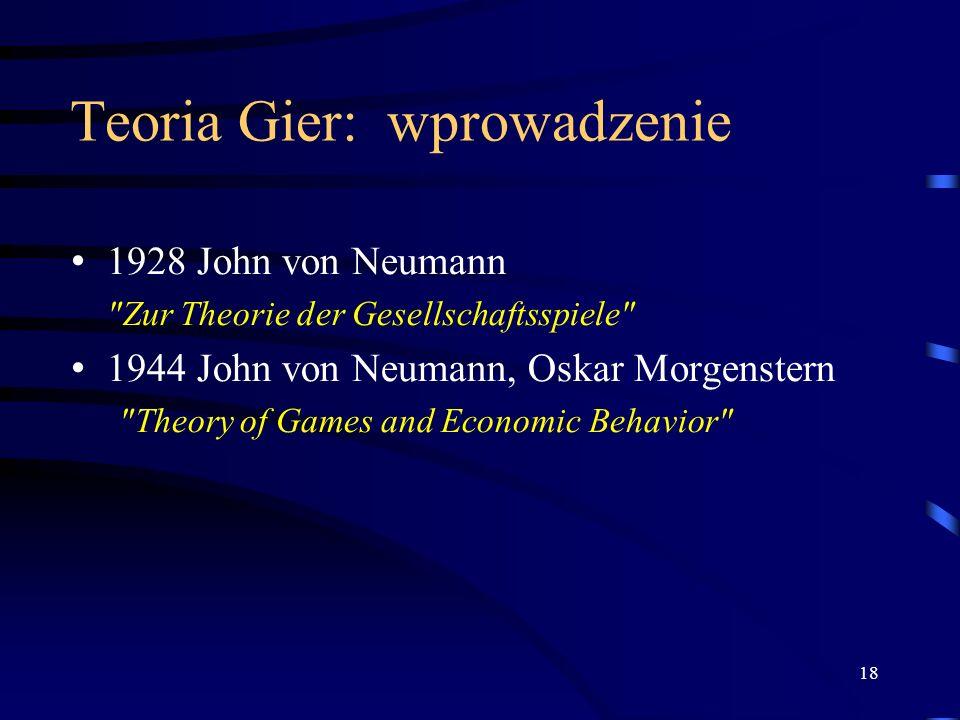 18 Teoria Gier: wprowadzenie 1928 John von Neumann