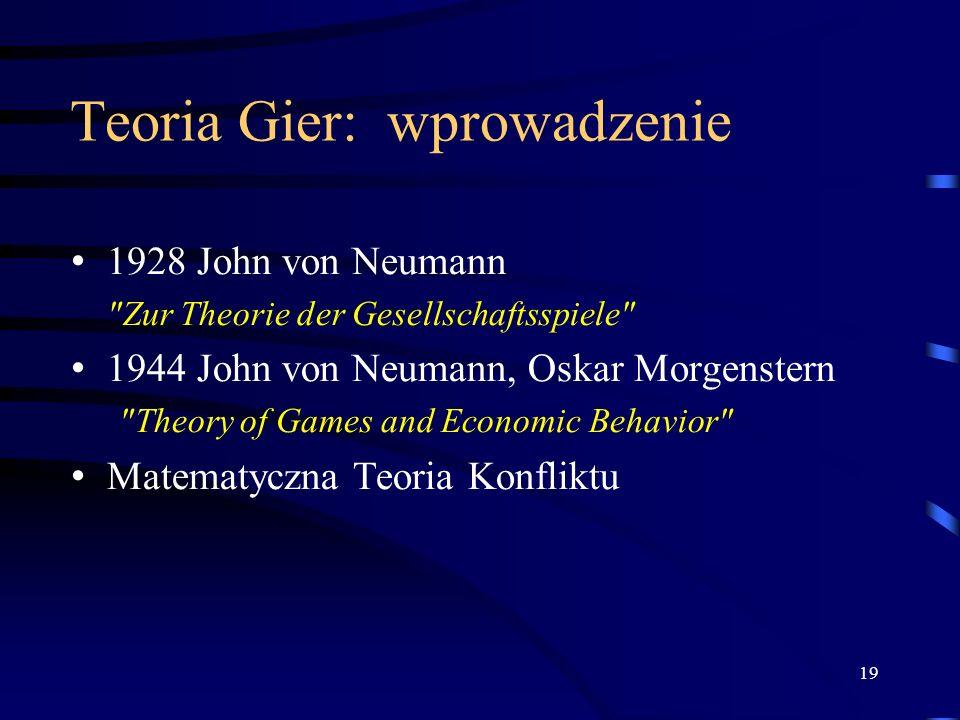 19 Teoria Gier: wprowadzenie 1928 John von Neumann