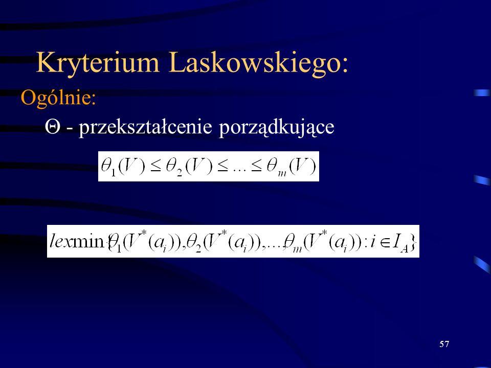 57 Kryterium Laskowskiego: Ogólnie: - przekształcenie porządkujące