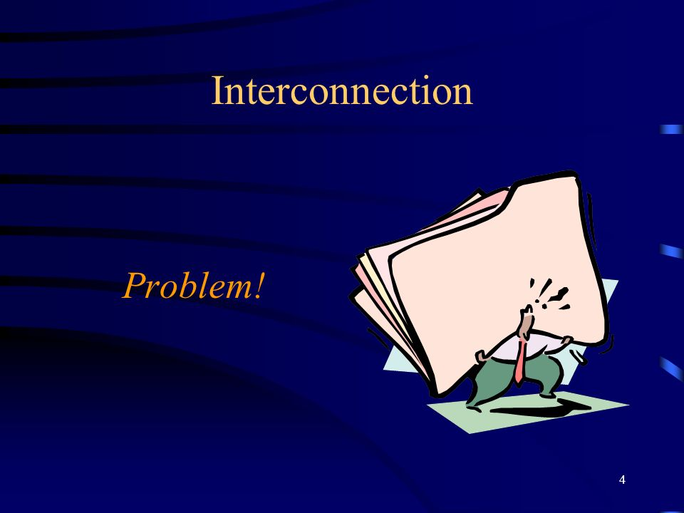 4 Interconnection Problem!