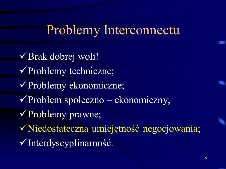 7 Problemy Interconnectu Kwestie merytoryczne Nie pogorszenie stosunków wzajemnych