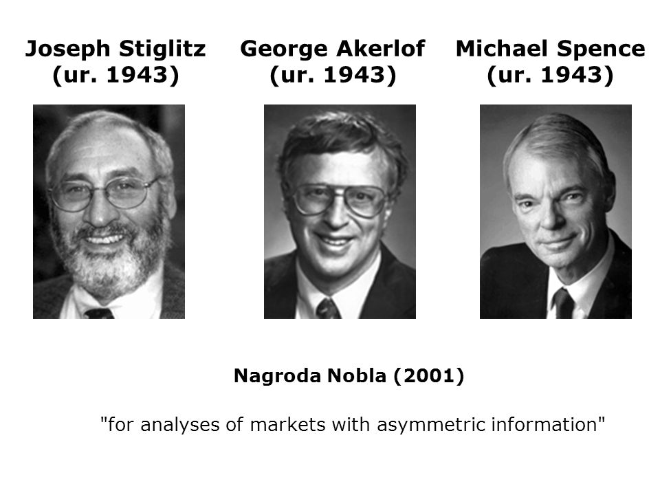 Joseph Stiglitz (ur. 1943) Nagroda Nobla (2001)