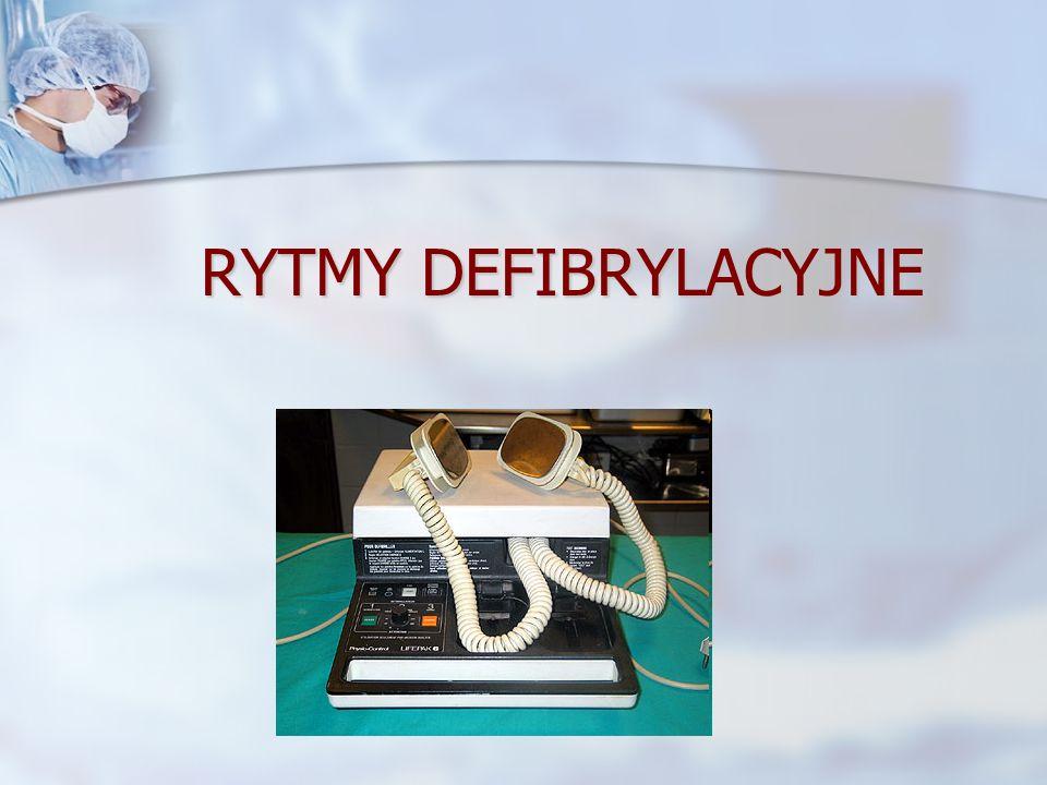 RYTMY DEFIBRYLACYJNE