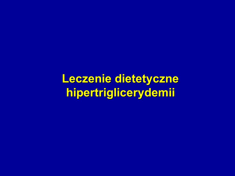 Leczenie dietetyczne hipertriglicerydemii