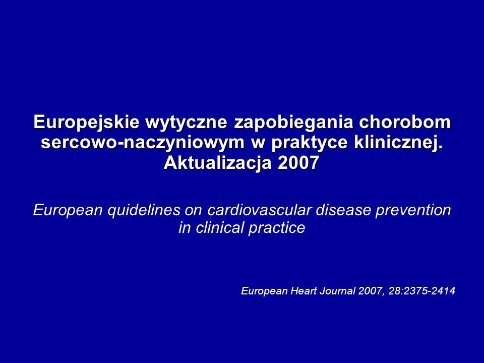 Zalecenia odnośnie żywienia i stylu życia w profilaktyce i leczeniu chorób sercowo-naczyniowych podają: Europejskie wytyczne zapobiegania chorobom ser