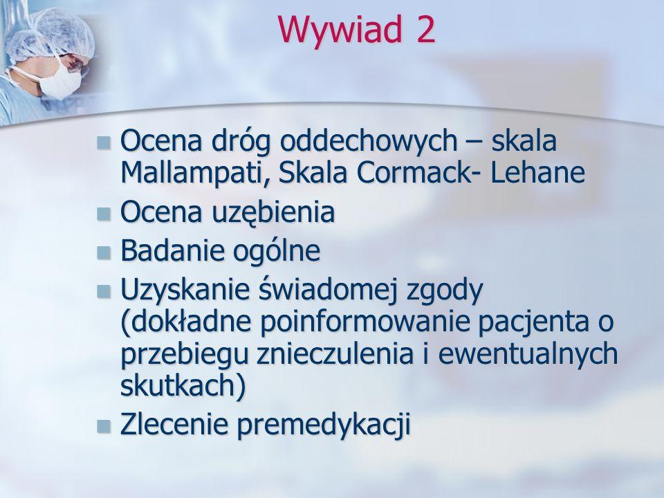 Wywiad 2 Ocena dróg oddechowych – skala Mallampati, Skala Cormack- Lehane Ocena dróg oddechowych – skala Mallampati, Skala Cormack- Lehane Ocena uzębi
