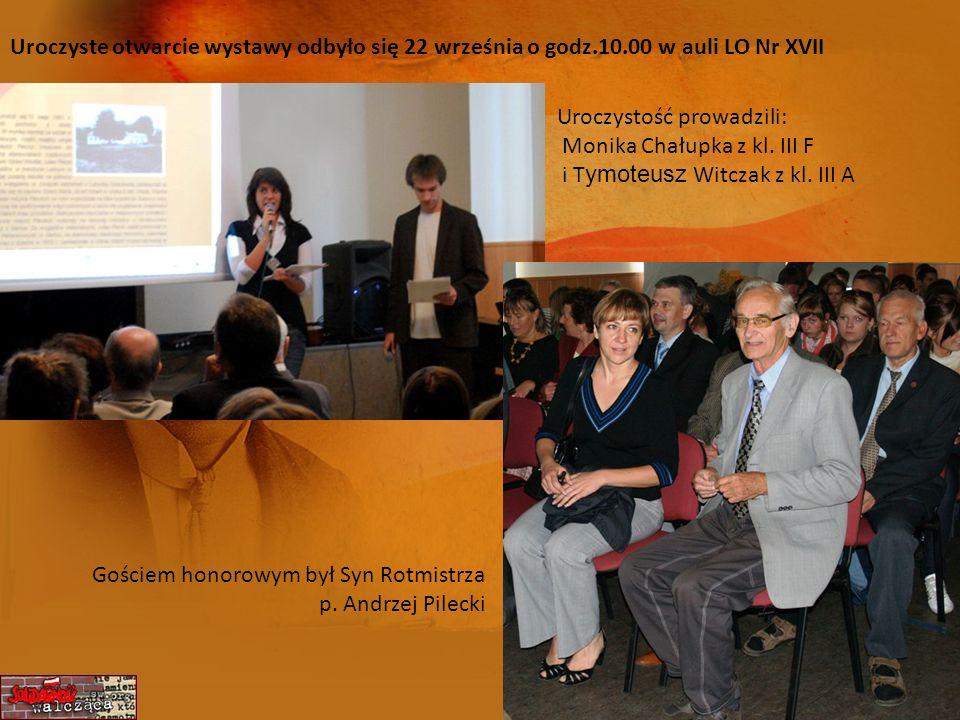 Uroczyste otwarcie wystawy odbyło się 22 września o godz.10.00 w auli LO Nr XVII Uroczystość prowadzili: Monika Chałupka z kl. III F i T ymoteusz Witc