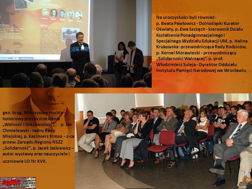 Na uroczystości byli również: p. Beata Pawłowicz - Dolnośląski Kurator Oświaty, p. Ewa Szczęch - kierownik Działu Kształcenia Ponadgimnazjalnego i Spe