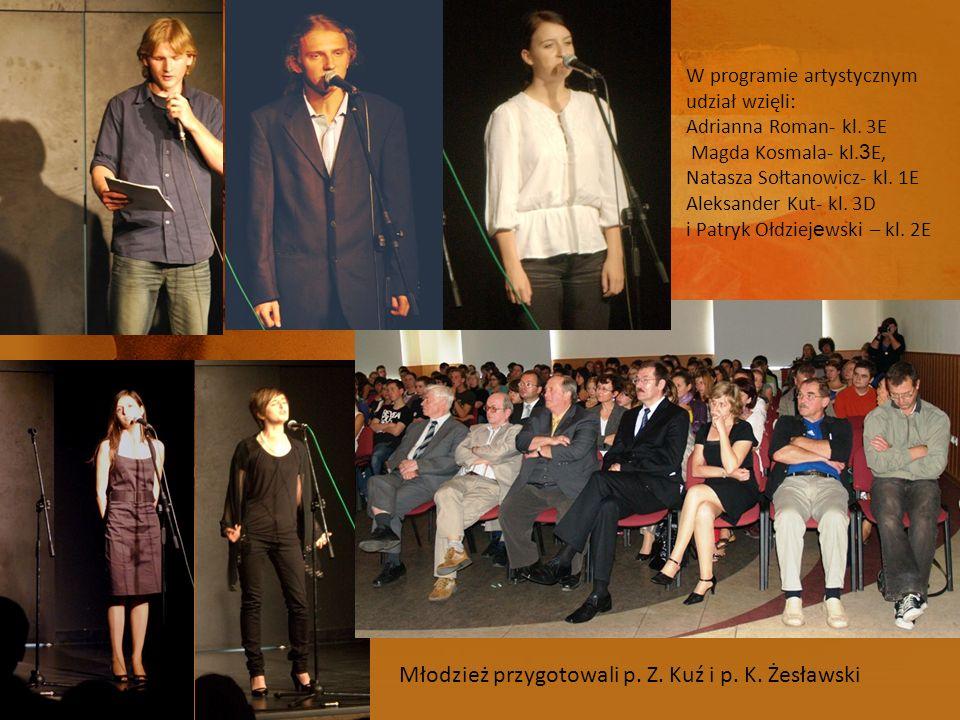 W programie artystycznym udział wzięli: Adrianna Roman- kl. 3E Magda Kosmala- kl. 3 E, Natasza Sołtanowicz- kl. 1E Aleksander Kut- kl. 3D i Patryk Ołd