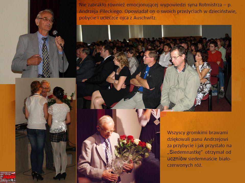Nie zabrakło również emocjonującej wypowiedzi syna Rotmistrza – p. Andrzeja Pileckiego. Opowiadał on o swoich przeżyciach w dzieciństwie, pobycie i uc