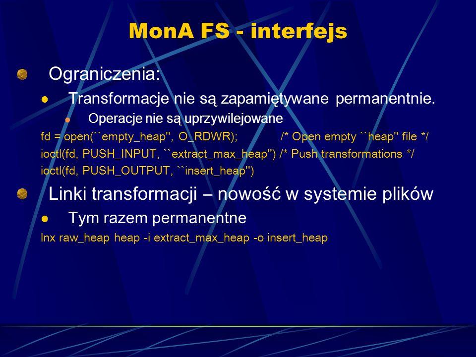 MonA FS - interfejs Ograniczenia: Transformacje nie są zapamiętywane permanentnie.