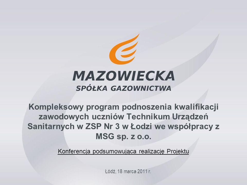 Kompleksowy program podnoszenia kwalifikacji zawodowych uczniów Technikum Urządzeń Sanitarnych w ZSP Nr 3 w Łodzi we współpracy z MSG sp. z o.o. Łódź,