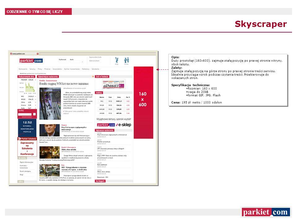 CODZIENNIE O TYM CO SIĘ LICZY Skyscraper Opis: Duży prostokąt (160x600), zajmuje stałą pozycję po prawej stronie witryny, obok tekstu.