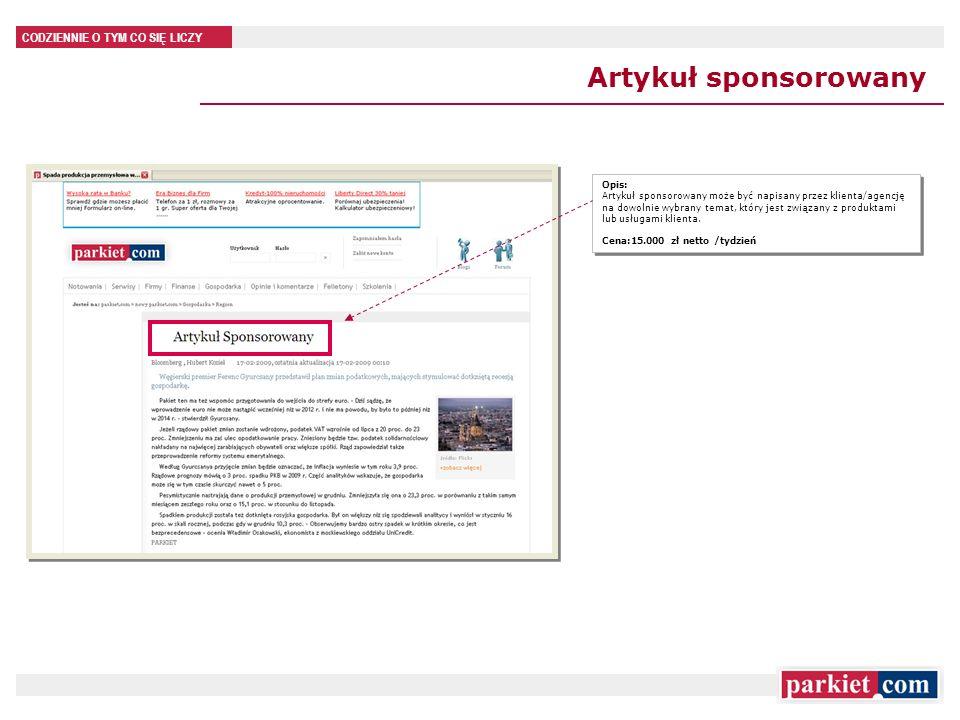 CODZIENNIE O TYM CO SIĘ LICZY Artykuł sponsorowany Opis: Artykuł sponsorowany może być napisany przez klienta/agencję na dowolnie wybrany temat, który