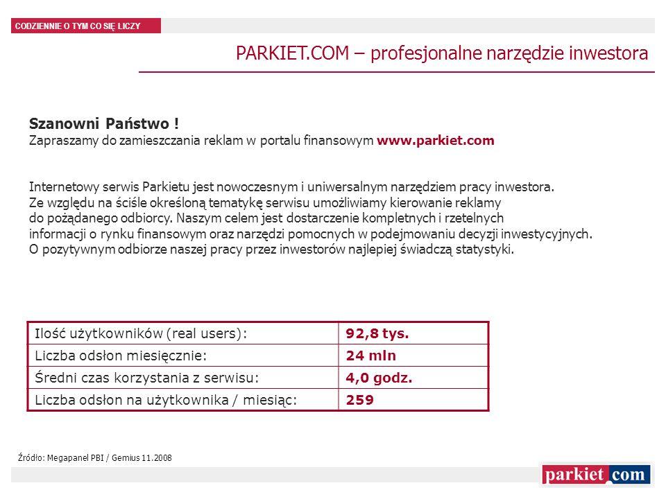 CODZIENNIE O TYM CO SIĘ LICZY Szanowni Państwo ! Zapraszamy do zamieszczania reklam w portalu finansowym www.parkiet.com Internetowy serwis Parkietu j