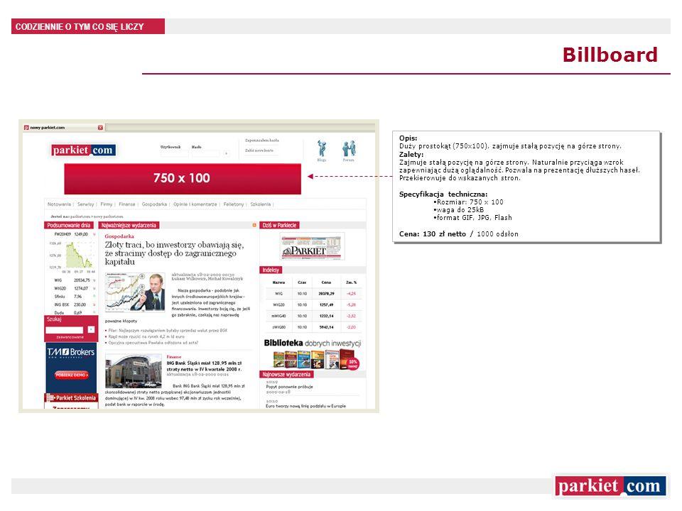 CODZIENNIE O TYM CO SIĘ LICZY Billboard Opis: Duży prostokąt (750x100), zajmuje stałą pozycję na górze strony.